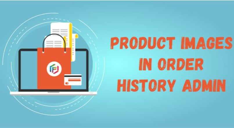 Product Images in Order History Admin